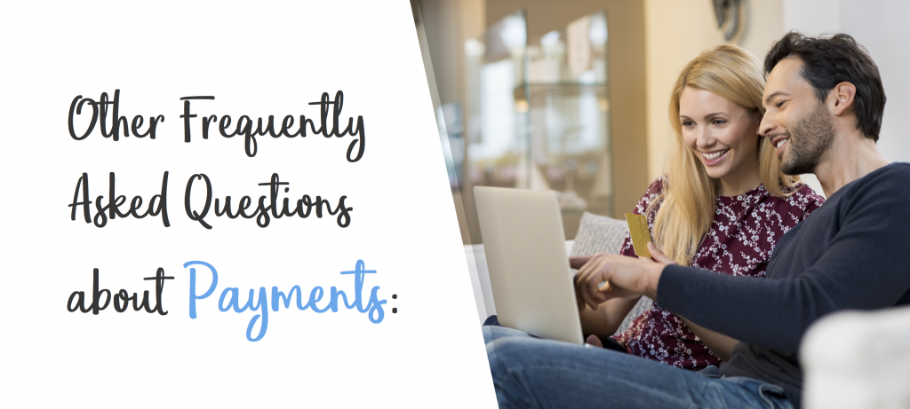 Dental Payment Plans and other frequently asked questions about payment